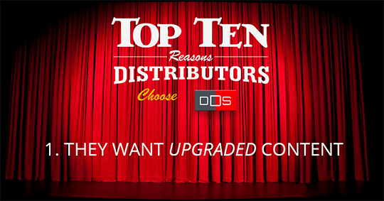 Reason 1: Distributors who choose DDS are looking for upgraded product content